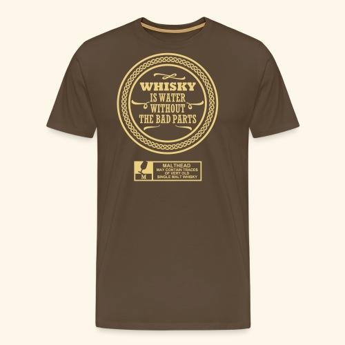 Whisky is water - Männer Premium T-Shirt