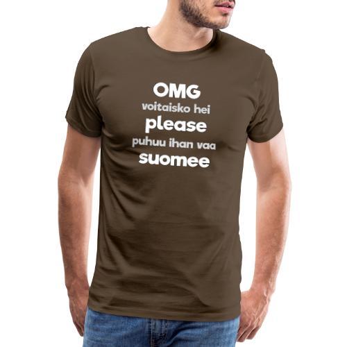 OMG please puhutaa suomee, valkoinen - Miesten premium t-paita