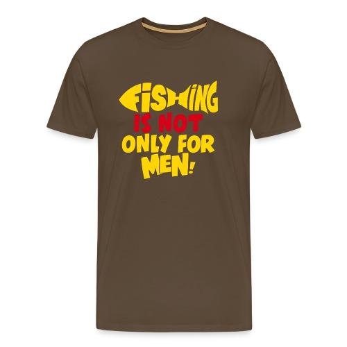 Women go fishing aswell - Men's Premium T-Shirt