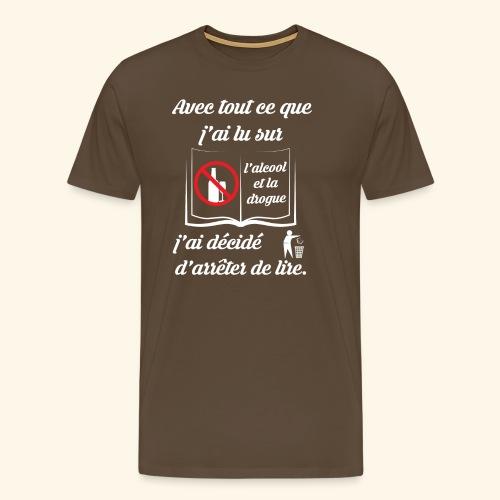 arrêter de lire - T-shirt Premium Homme