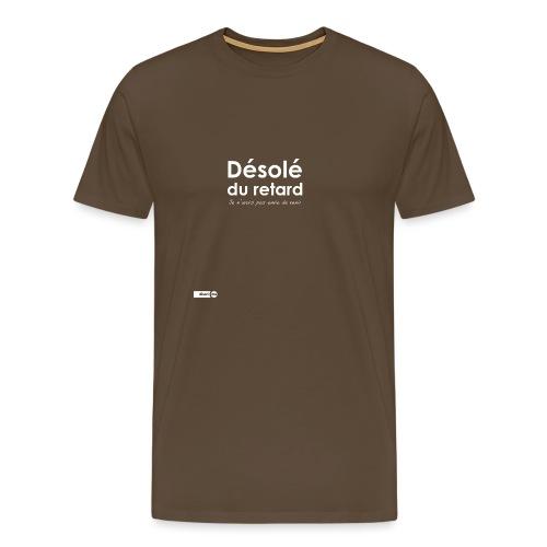 Désolé du retard, je n'avais pas (homme) - T-shirt Premium Homme