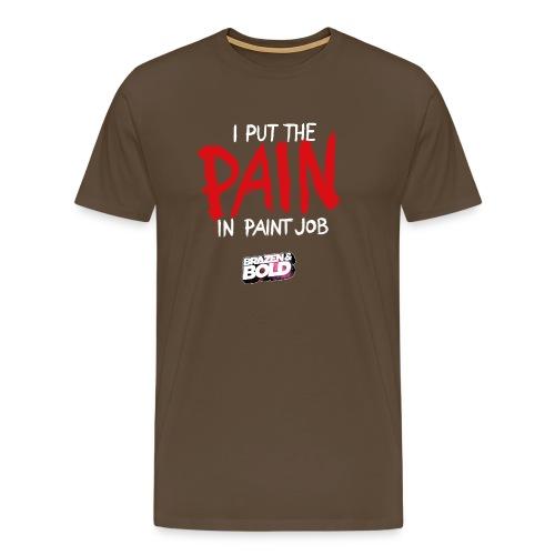 I put the PAIN in paint job - Men's Premium T-Shirt