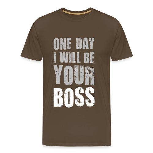 One day I will be your boss Chef Vorgesetzter Gott - Men's Premium T-Shirt