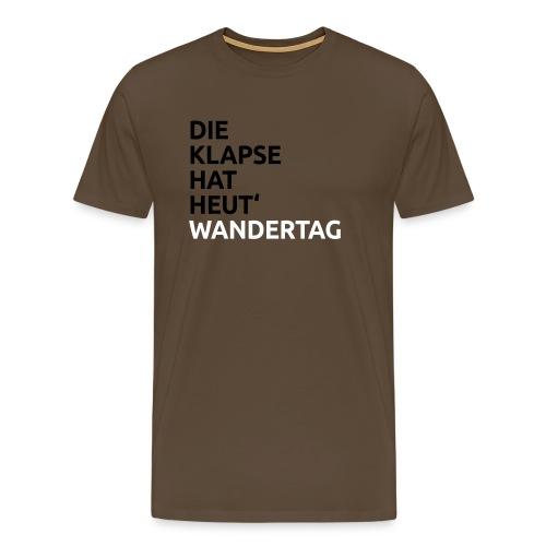 Die Klapse hat Wandertag - Männer Premium T-Shirt