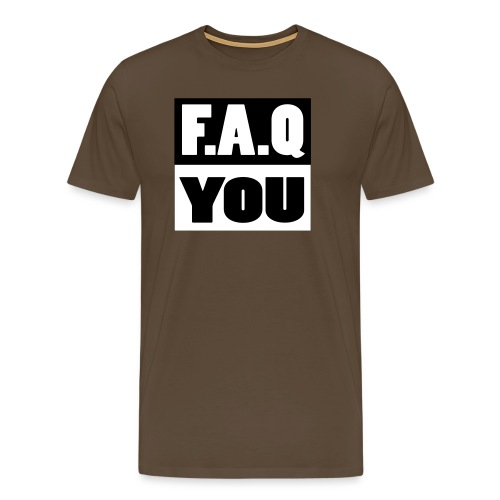 F.A.Q.You - Männer Premium T-Shirt