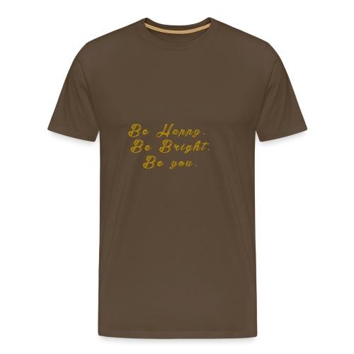 Be happy - Premium-T-shirt herr