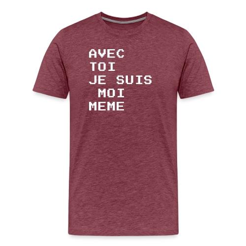 avec toi je suis moi meme - T-shirt Premium Homme
