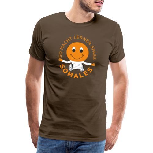 SOMALES - SO MACHT LERNEN SPASS - Männer Premium T-Shirt