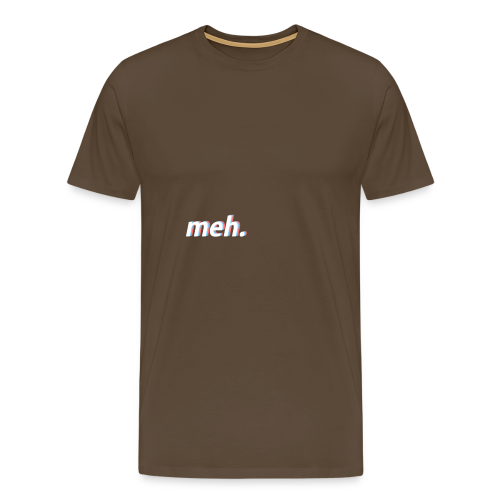 Meh - Männer Premium T-Shirt