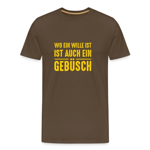 wo ein Wille ist Gebüsch Park Sex one night stand - Men's Premium T-Shirt