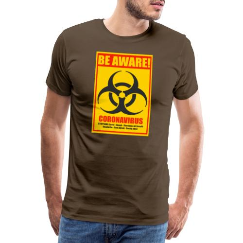Be aware! Coronavirus biohazard - Men's Premium T-Shirt