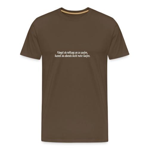 Saufen Sprüche - Männer Premium T-Shirt