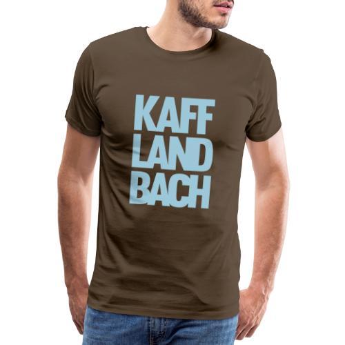 Kaff-Land-Bach - Männer Premium T-Shirt