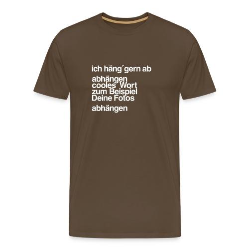 ich haeng gern ab - Männer Premium T-Shirt