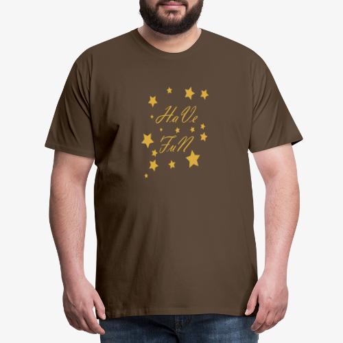 Have Fun - Koszulka męska Premium
