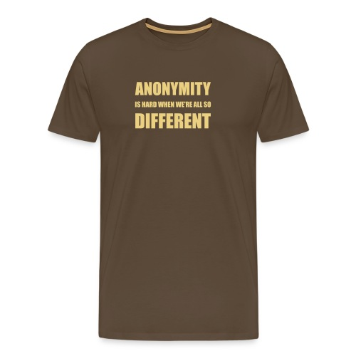Design ANONYMITY is hard, we're all so different - Männer Premium T-Shirt