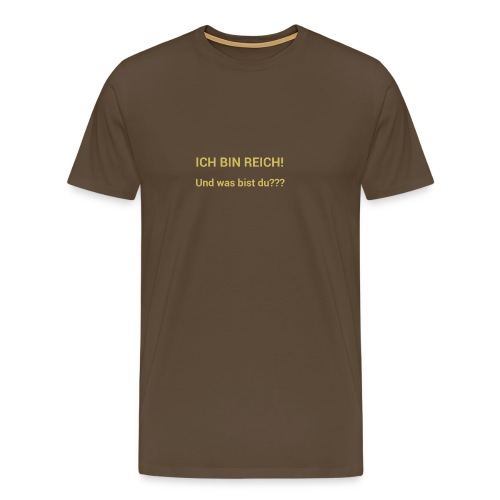 Ich bin reich - Männer Premium T-Shirt