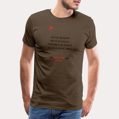 Als je slecht bent - Mannen Premium T-shirt