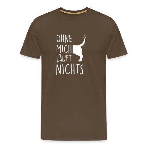 ohne mich läuft nichts - Männer Premium T-Shirt