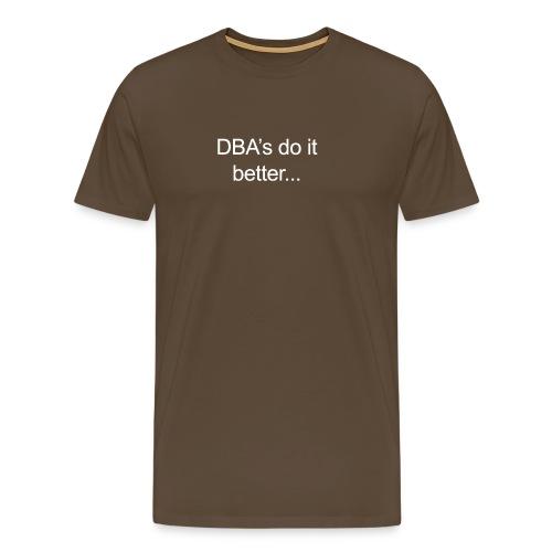 dbas do it better v1 - Men's Premium T-Shirt