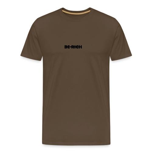 BE RICH - Mannen Premium T-shirt