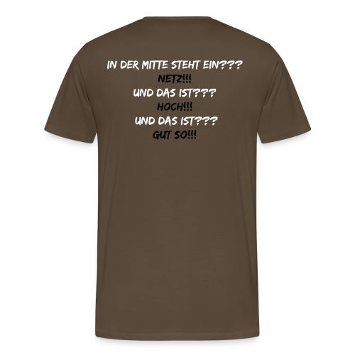 In der Mitte steht ein Netz - Männer Premium T-Shirt