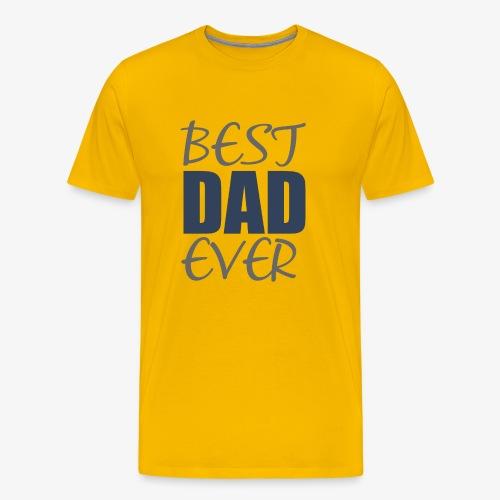 Best Dad Ever - T-shirt Premium Homme