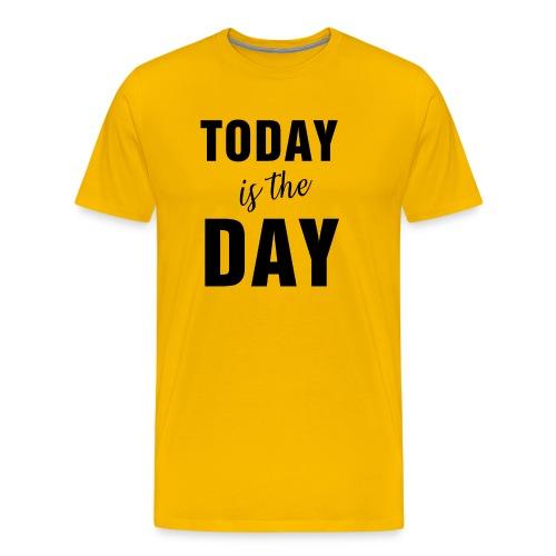 Today is the day1N - Maglietta Premium da uomo