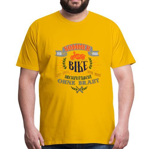 sommer ohne BIKE, wie Hochzeitsnacht ohne Braut - Männer Premium T-Shirt