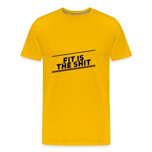 fit is the shit sport quote t-shirt - Mannen Premium T-shirt
