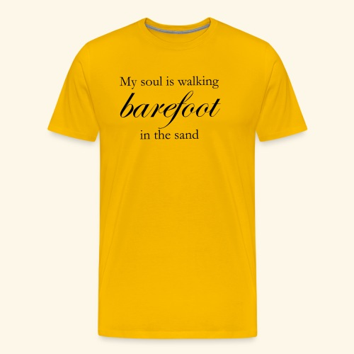 My Soul is Walking Barefoot in the Sand - Männer Premium T-Shirt