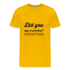 extra fries or exercise funny quote fitness shirt - Mannen Premium T-shirt