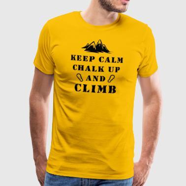 Bergsklättring Keep Calm krita upp och klättra - Premium-T-shirt herr