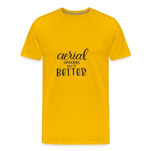 Aerial Dancer's do it Better - Camiseta premium hombre