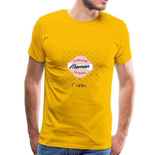 La meilleure Maman du monde c'est toi - T-shirt Premium Homme