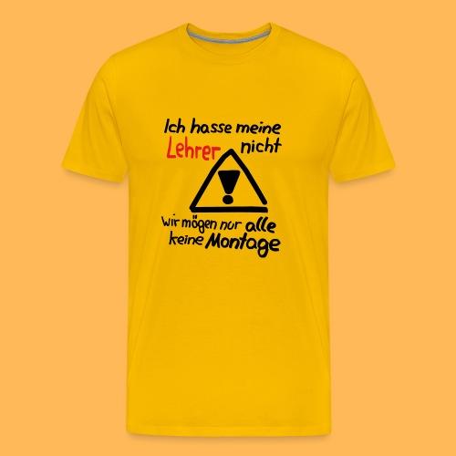 Wir mögen nur alle keine Montage - Männer Premium T-Shirt