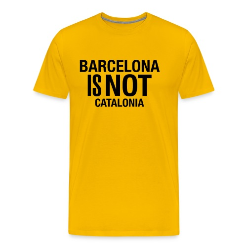 BARCELONA IS NOT SPAIN - Camiseta premium hombre
