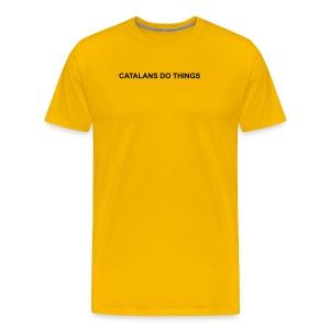 Catalans do things - Camiseta premium hombre