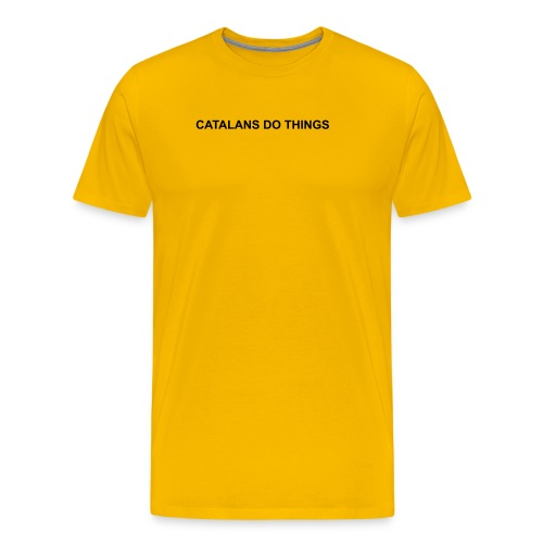 Catalans do things - Camiseta premium hombre