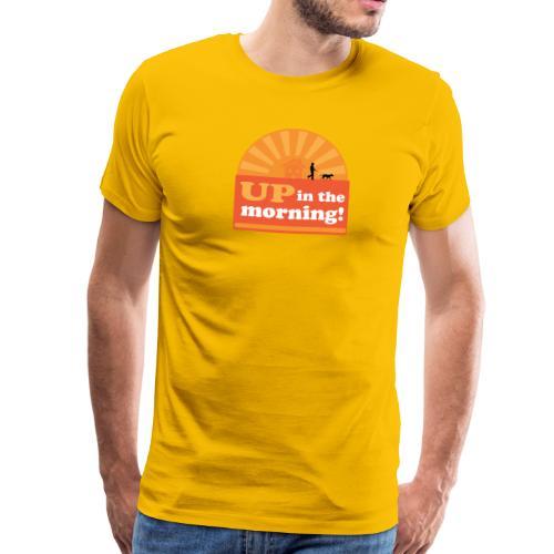 up in the morning! - Men's Premium T-Shirt