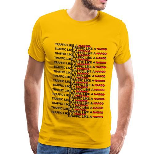 Traffic like a narco - Men's Premium T-Shirt
