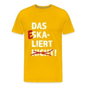 Eskalation :) - Männer Premium T-Shirt