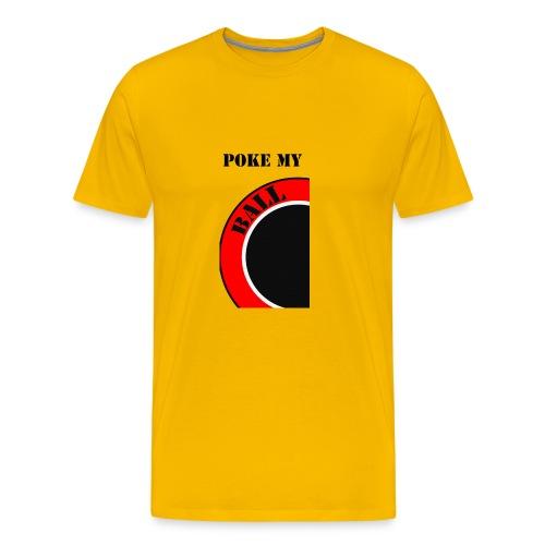 Zit aan mijn ballen - Mannen Premium T-shirt