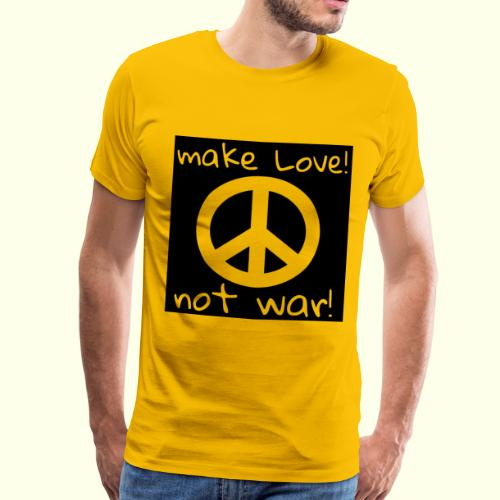 MAKE LOVE! NOT WAR! - Männer Premium T-Shirt