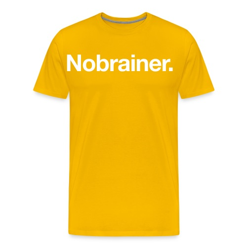 Nobrainer - Men's Premium T-Shirt