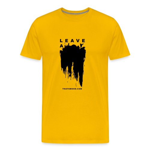 Leave a mark vector thatsmood com - Men's Premium T-Shirt