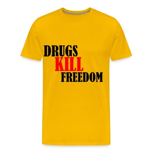 Drugs KILL FREEDOM! - Koszulka męska Premium