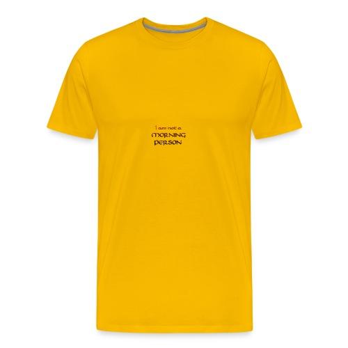 I am not a morning person - Men's Premium T-Shirt