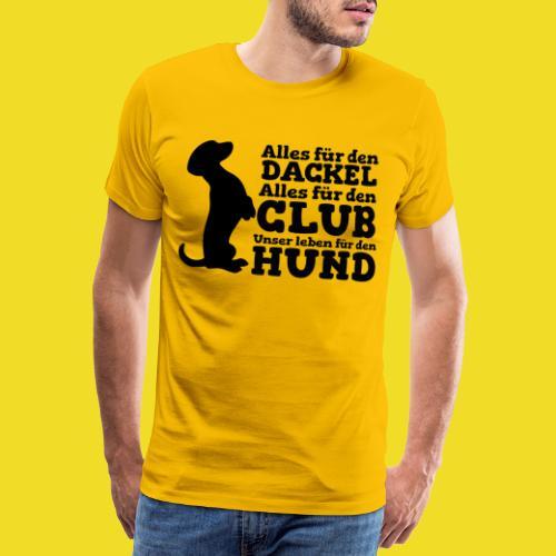 Alles für den Dackel - Mannen Premium T-shirt