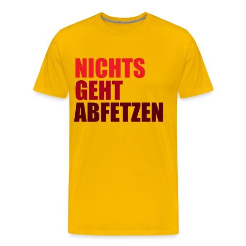 NICHTS GEHT ABFETZEN red - Männer Premium T-Shirt